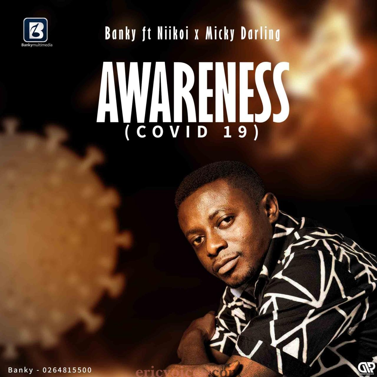 Banky Ft Micky Darling x Niikoi - Awareness (Covid-19)