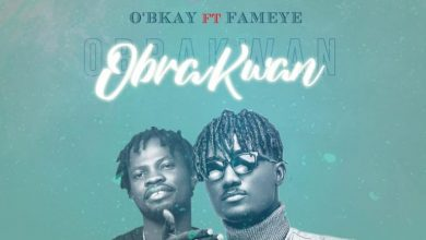 Photo of O'bkay – Obra Kwan Ft Fameye (Prod. by ItzCJ)