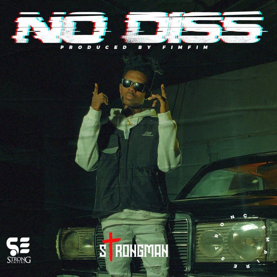Strongman – No Diss (Prod by Fim fim)