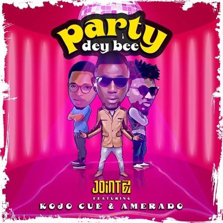 Joint 77 Ft Amerado x Kojo Cue Party Dey Bee