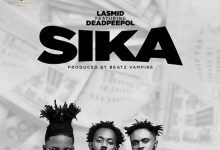 Photo of Lasmid Ft Dead Peepol – Sika