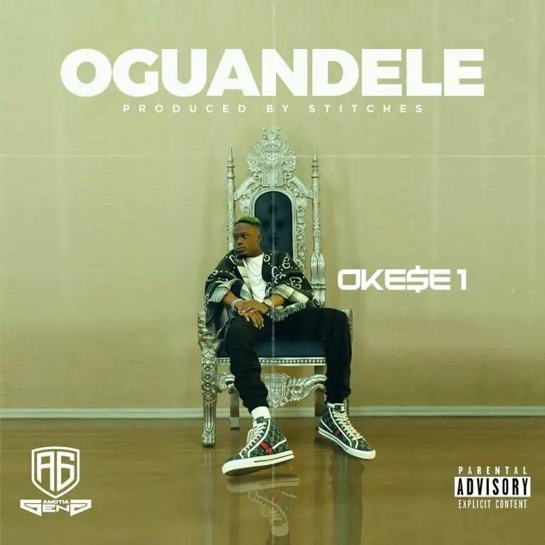Oguandele by Okese1 (Prod. by Stitches)